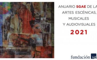 La Fundació SGAE ha presentat l'Anuari SGAE 2021 de les Arts Escèniques, Musicals i Audiovisuals